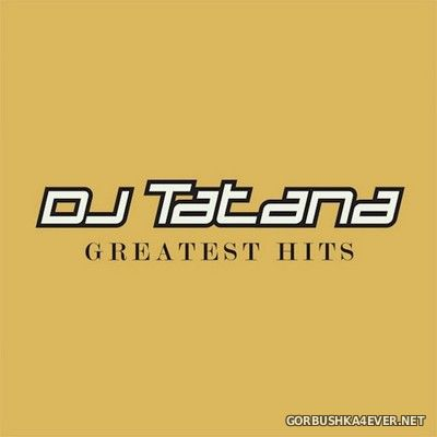 DJ Tatana - Greatest Hits (1998-2005) [2005]