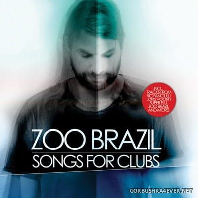 Songs For Clubs 1 [2011] Mixed by Zoo Brazil