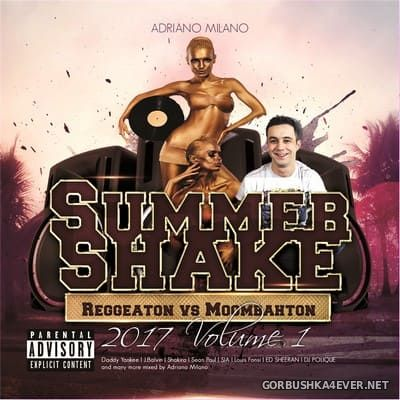 Summer Shake vol 1 [2017] Mixed By Adriano Milano