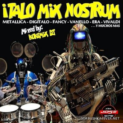 Italo Mix Nostrum [2018] Mixed by Kokemix DJ