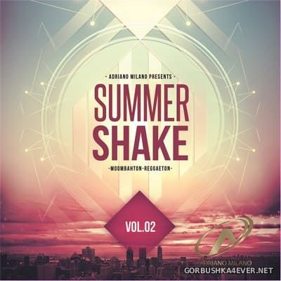 Summer Shake vol 2 [2017] Mixed By Adriano Milano