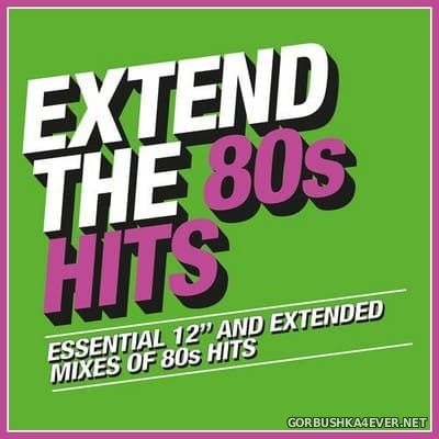 Extend The 80s Hits (Essential 12'' & Extended Mixes) [2018] / 3xCD