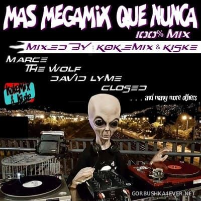 Mas Megamix Que Nunca 100% Mix [2018] Mixed By Kokemix & Kiske