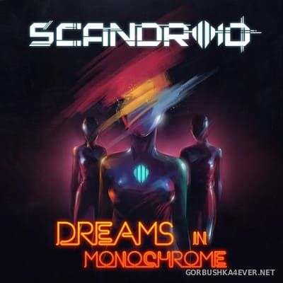 Scandroid - Dreams In Monochrome [2018]
