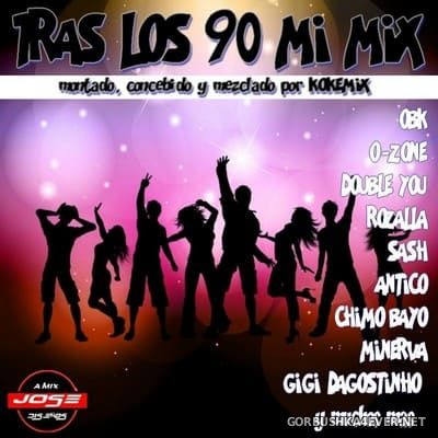 Tras Los 90 Mi Mix [2018] Mixed by Kokemix DJ