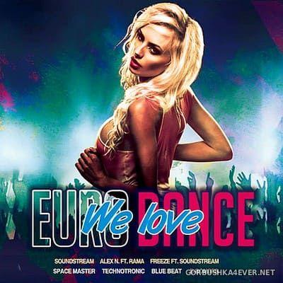 We Love Euro Dance [2018]