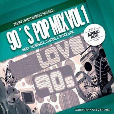 90s Pop Mix vol 1 [2016] Mixed by Adriano Milano