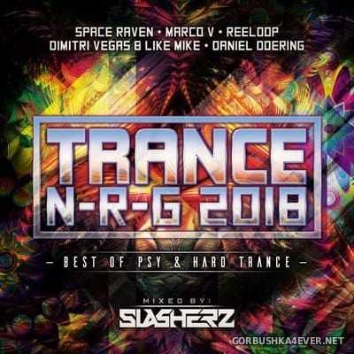 Trance N-R-G 2018 Mixed by Slasherz