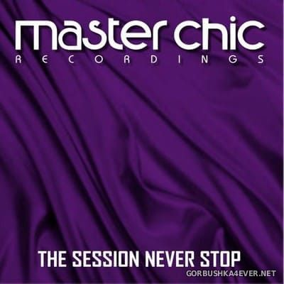 The Session Never Stop [2018] by Master Chic