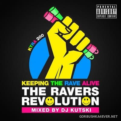 Keeping The Rave Alive - The Ravers Revolution [2015] Mixed By Kutski