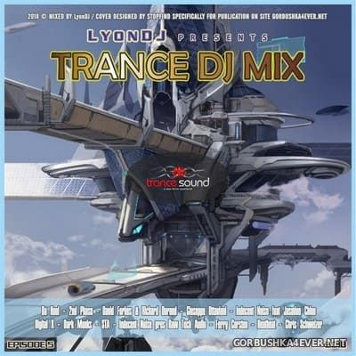 LyonDJ - Trance DJ Mix 2018.5