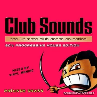 Club Sounds 90s - Progressive House Edition [2018] Mixed by Vinyl Maniac DJ
