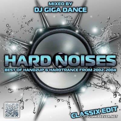 Hard Noises - Classix Edit (Best Of 2002-2004) [2014] by DJ Giga Dance