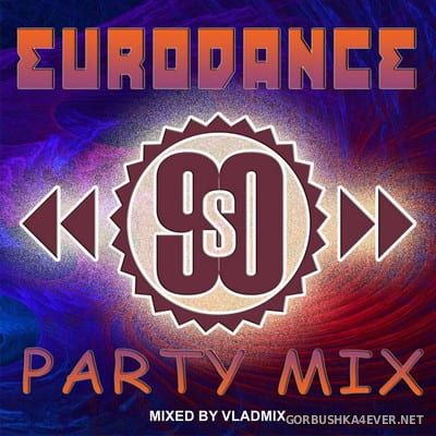 90s Eurodance Party Mix [2018] by Vladmix