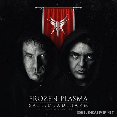 Frozen Plasma - Safe.Dead.Harm [2018]