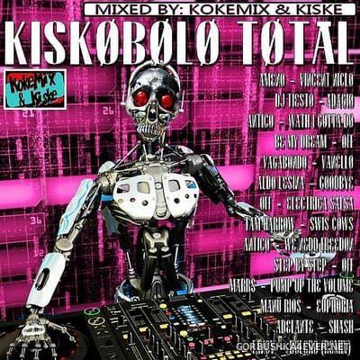Kiskobolo Total [2018] by Kokemix DJ & Kiske