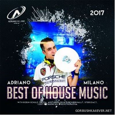 Best Of House Music 2017 vol 1 [2017] Mixed by Adriano Milano