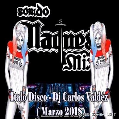 DJ Carlos Valdez - Italo Disco Marzo Mix 2018