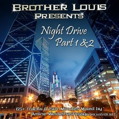 DJ Amine Weldelhashemy - Brother Louis Night Drive Part 1 & 2 [2017]