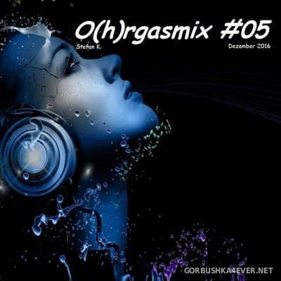 O(h)rgasmix #05 [2016] by Stefan K