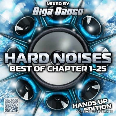 Hard Noises - Best Of Chapter 1-25 (Hands Up Edition) [2017] by DJ Giga Dance