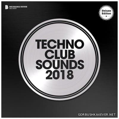 Techno Club Sounds 2018 [2018] Deluxe Edition