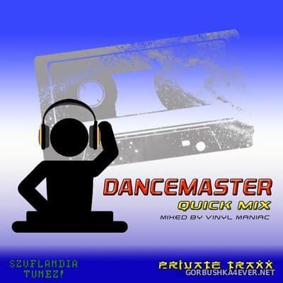 Dancemaster Quick Mix [2018] by Vinyl Maniac DJ