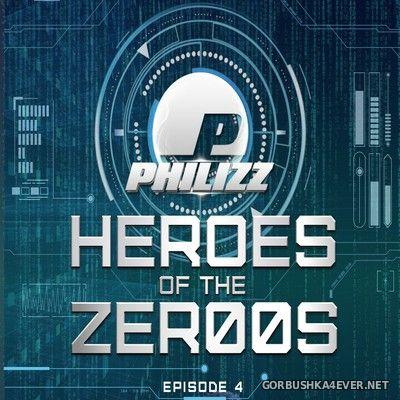 Philizz DJ - Heroes Of The Zer00s Episode 4 [2018]