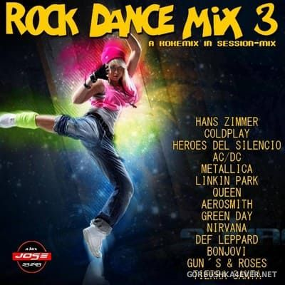 Rock Dance Mix 3 [2018] by Kokemix DJ & Kiske