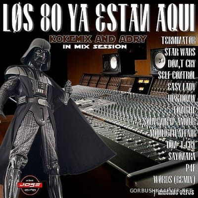 Los 80 Ya Estan Aqui [2018] Mixed by Kokemix DJ & Kiske