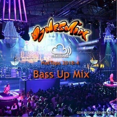 DJ Netmix - Hot Tops In The Mix 2018.4 (Bass Up Mix)