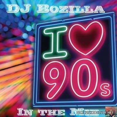 DJ Bozilla - 90s In The Mix [2018]