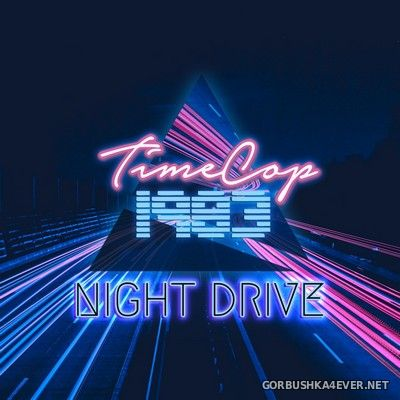 Timecop 1983 - Night Drive [2018]