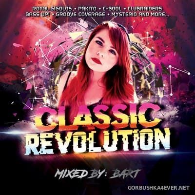Classic Revolution [2018] Mixed By Bart