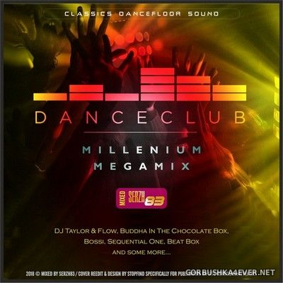 Dance Club Millenium Megamix [2018] by Serzh83