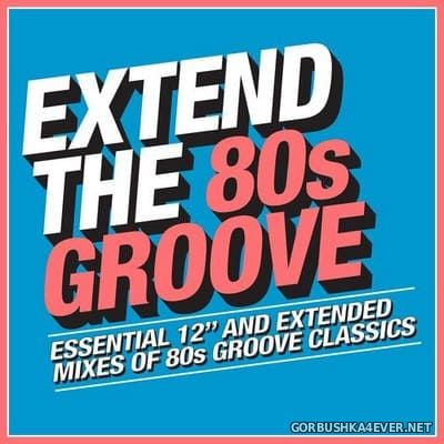 Extend The 80s Groove (Essential 12'' & Extended Mixes) [2018] / 3xCD