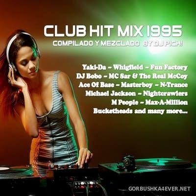 DJ Pich - Club Hit Mix 1995 [2018]