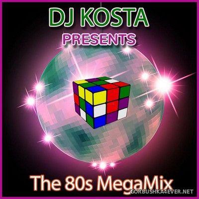 DJ Kosta - The 80s MegaMix [2018]