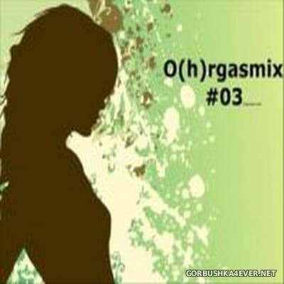 O(h)rgasmix #03 [2015] by Stefan K