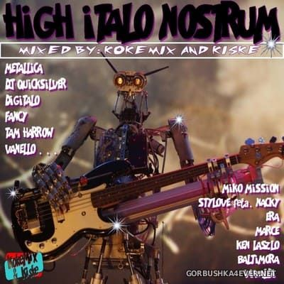 High Italo Nostrum [2018] Mixed by Kokemix DJ & Kiske