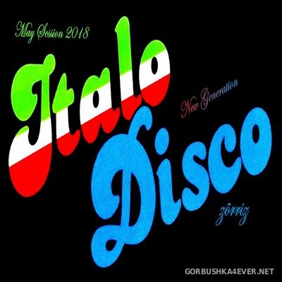 ZorriZ - New Generation Italo Disco May Session 2018