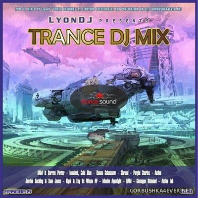 LyonDJ - Trance DJ Mix 2018.15