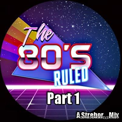 The 80s Ruled - Part I [2018] by Strebor