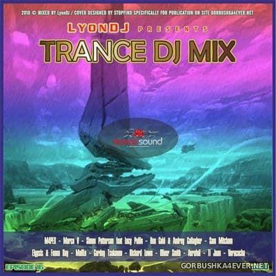 LyonDJ - Trance DJ Mix 2018.16