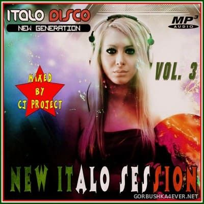 New Italo Session vol 3 [2018] Mixed by CJ Project