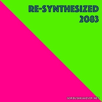 Re-Synthesized 2083 [2018]