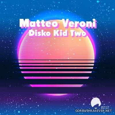 Matteo Veroni - Disco Kid Two [2018]