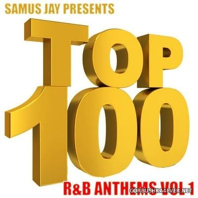 Samus Jay presents R&B Top 100 vol 1 [2018]