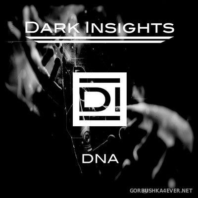 Dark Insights - DNA [2018]
