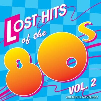 Lost Hits Of The 80s (All Original Artists & Versions) vol 2 [2012]